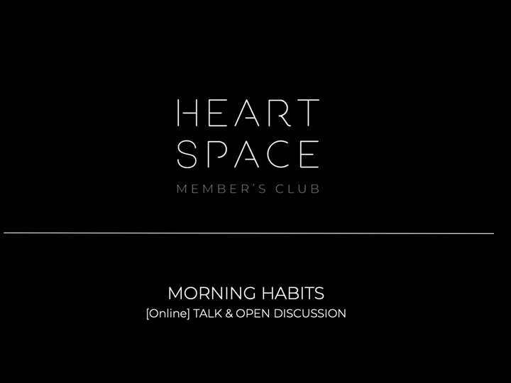 [Online Talk] MORNING HABITS and how to show up every day as your best self